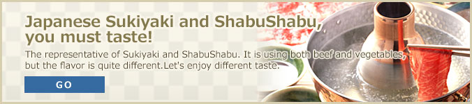 Japanese Sukiyaki and ShabuShabu, you must taste!