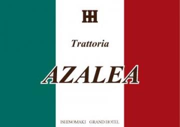 石巻グランドホテル Trattoria AZAREA